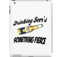 Drinking Beer's, Something Fierce iPad Case/Skin