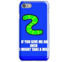 Always inching iPhone Case/Skin