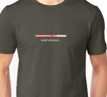Wait please Unisex T-Shirt