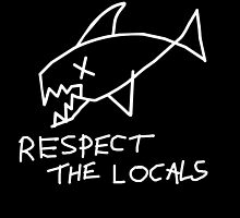 Respect the locals. Grunge version. Black! by dirttrackvibes