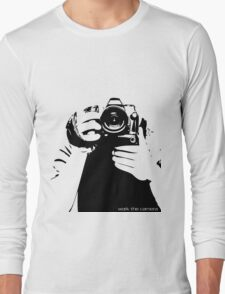 Work the camera Long Sleeve T-Shirt