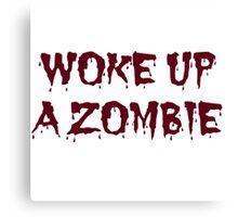 woke up a zombie Canvas Print
