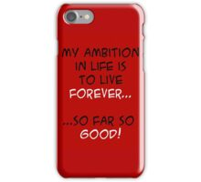 My Ambition in Life! iPhone Case/Skin