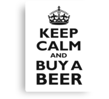 KEEP CALM, BUY A BEER Canvas Print