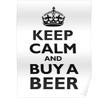 KEEP CALM, BUY A BEER Poster