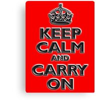 Keep Calm & Carry On, Be British! UK, Britain, Blighty, Chisel on Red Canvas Print