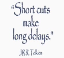 "Tolkien, ""Short cuts make long delays.""  Kids Clothes"