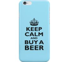 KEEP CALM, BUY A BEER, BE COOL iPhone Case/Skin