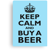 KEEP CALM, BUY A BEER, BE COOL Canvas Print