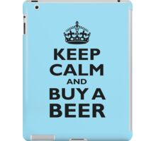 KEEP CALM, BUY A BEER, BE COOL iPad Case/Skin