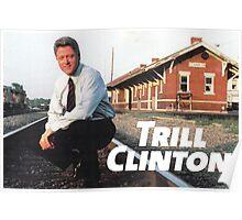 Trill Clinton Poster