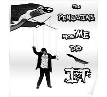 The penguins made me do it! Poster
