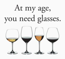 At My Age, You Need Glasses by TheShirtYurt