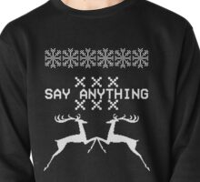 Say Anything Christmas Sweater Pullover