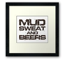 Mud Sweat and Beers Framed Print