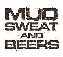 Mud Sweat and Beers Photographic Print