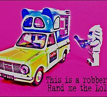 This is a robbery- hand me the Lolly by Tim Constable. by Tim Constable