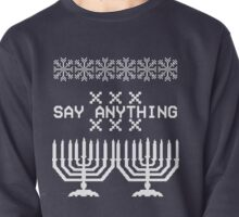 Say Anything Hanukkah Sweater Pullover