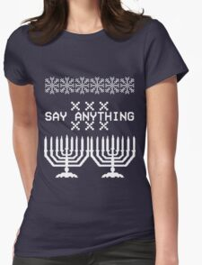 Say Anything Hanukkah Sweater Womens Fitted T-Shirt