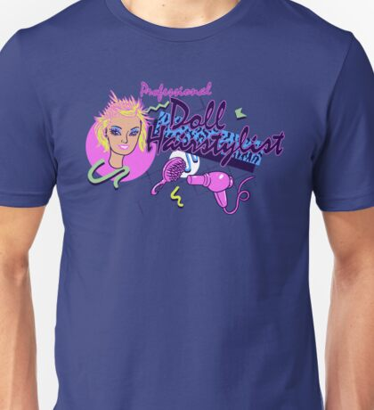Professional Doll Hairstylist Unisex T-Shirt