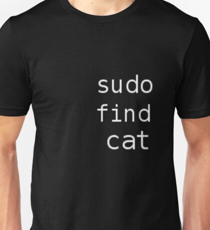 Sudo find cat Unisex T-Shirt