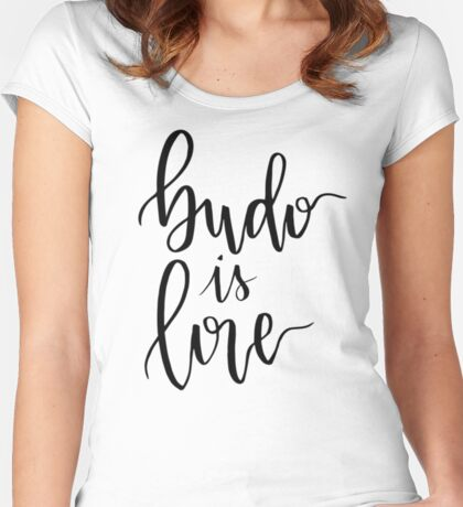 Budo is Love Women's Fitted Scoop T-Shirt