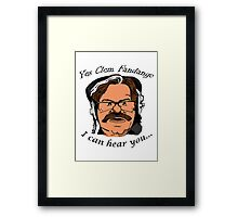 YES CLEM FANDANGO! - Toast of London Framed Print