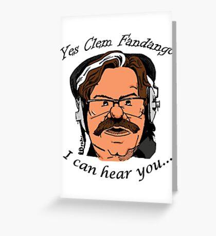 YES CLEM FANDANGO! - Toast of London Greeting Card