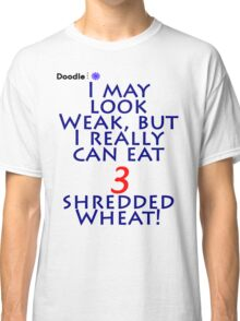 Shredded Wheat! Classic T-Shirt