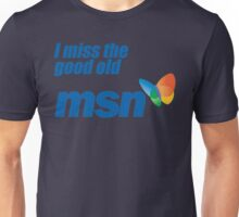 i miss the good old msn Unisex T-Shirt