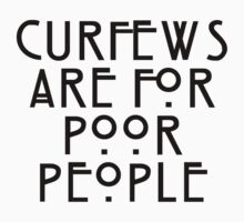 Curfews are for Poor People by Qemma