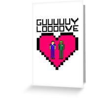 GUY LOVE Greeting Card