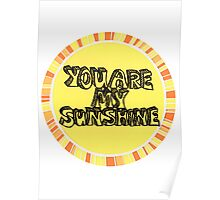 You are my sunshine (circle) Poster