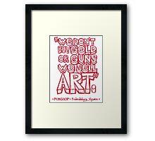 PONSHOP Slogan Framed Print