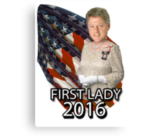Bill for First Lady 2016 Canvas Print