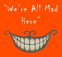 We're all Mad Here (white) Kids Clothes