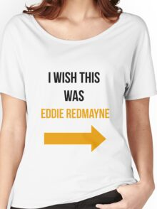 I Wish This Was Eddie Redmayne Women's Relaxed Fit T-Shirt