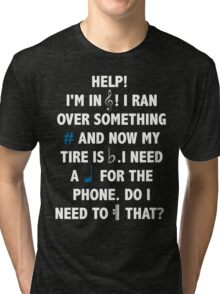 Help! I'm in Treble! Tri-blend T-Shirt