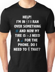 Help! I'm in Treble! Unisex T-Shirt