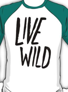 Live Wild Typography T-Shirt
