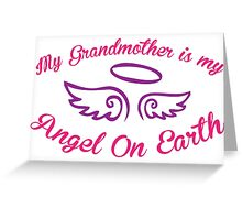 'My Grandmother is My Angel On Earth' Grandmother Tribute T-Shirt and Gifts Greeting Card