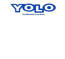 YOLO! And Who Doesn't Love Oreos? by TeamPineapple