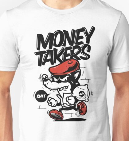Money Takers Unisex T-Shirt