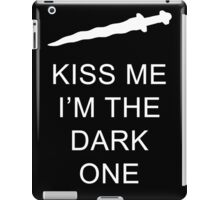 Once Upon A Time: Kiss Me I'm The Dark One  iPad Case/Skin