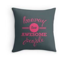 Hooray for Awesome People [MAGENTA] Throw Pillow