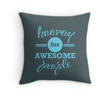 Hooray for Awesome People [BLUE] Throw Pillow