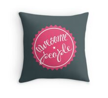 Awesome people [MAGENTA] Throw Pillow