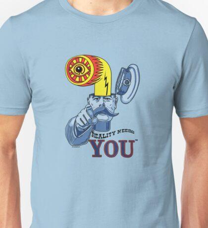 Reality Needs You...V2 Unisex T-Shirt