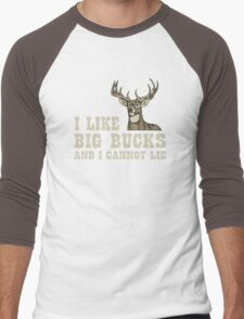 I Like Big Bucks And I Cannot Lie Men's Baseball ¾ T-Shirt