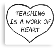 Teaching is a Work of Heart Metal Print